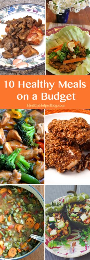 10 Healthy Meals on a Budget • Healthy Helper [healthy food, meal planning, menu planning, food prep, clean eating, healthy living, vegan, gluten-free, paleo, vegetarian, recipes]