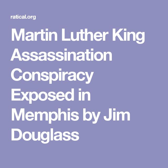 Martin Luther King Assassination Conspiracy Exposed in Memphis by Jim Douglass