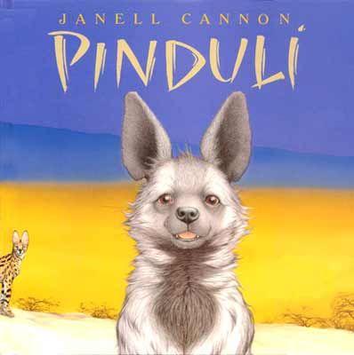 PINDULÍ Janell Cannon La madre de Pindulí le ha dicho siempre que es la hiena más bonita del mundo. Pero el Perro, el León y la Cebra no piensan igual.