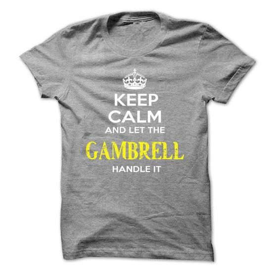 Keep Calm And Let GAMBRELL Handle It #name #tshirts #GAMBRELL #gift #ideas #Popular #Everything #Videos #Shop #Animals #pets #Architecture #Art #Cars #motorcycles #Celebrities #DIY #crafts #Design #Education #Entertainment #Food #drink #Gardening #Geek #Hair #beauty #Health #fitness #History #Holidays #events #Home decor #Humor #Illustrations #posters #Kids #parenting #Men #Outdoors #Photography #Products #Quotes #Science #nature #Sports #Tattoos #Technology #Travel #Weddings #Women