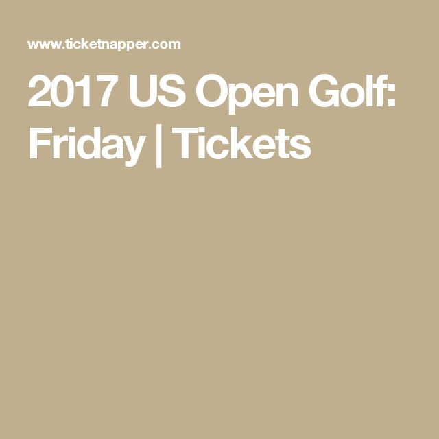 2017 US Open Golf: Friday | Tickets | Erin Hills Golf Course, Hartford, WI | FRI Jun 16, 2017 @ 8:00AM
