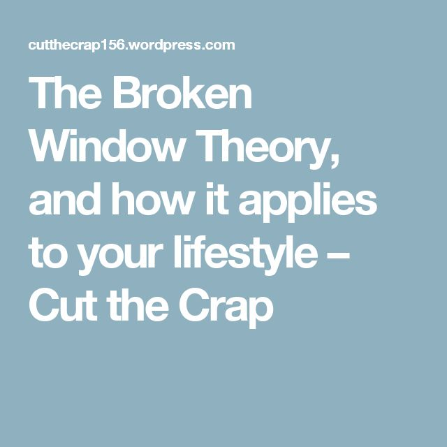 broken window theory analysis In a post titled don't blame my 'broken windows' theory for poor  fix the broken window and people take more  expert analysis and commentary to make sense.