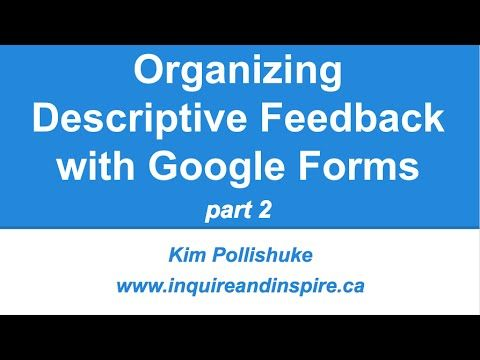 Visit How to Link Descriptive Feedback Forms to One Master Spreadsheet for step-by-step instructions or you can watch the screencast below