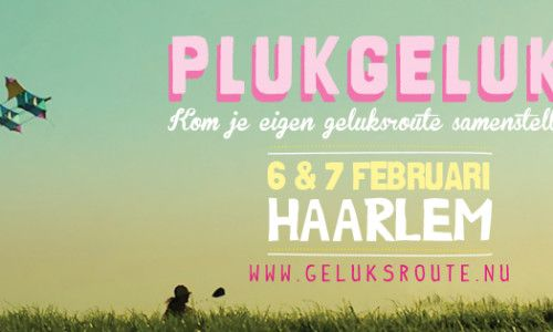 6 & 7 februari 2016 Geluksroute Haarlem. Waar word jij gelukkig van en wil je delen? Kidzroute ook!