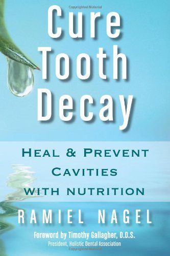 Cure Tooth Decay: Heal and Prevent Cavities with Nutrition, 2nd Edition by Ramiel Nagel http://www.amazon.com/dp/1434810607/ref=cm_sw_r_pi_dp_-aF2ub0KB6XSZ