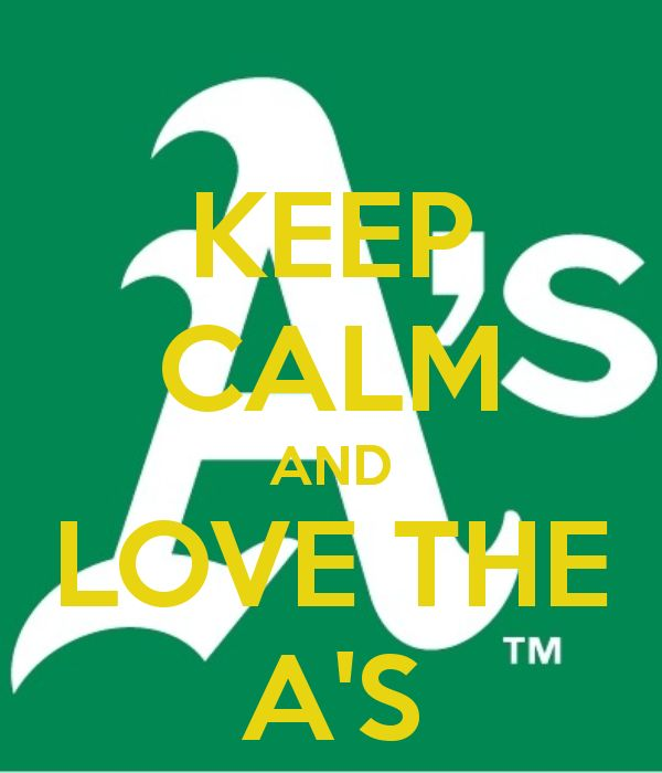 Keep Calm And Love The Oakland Athletics