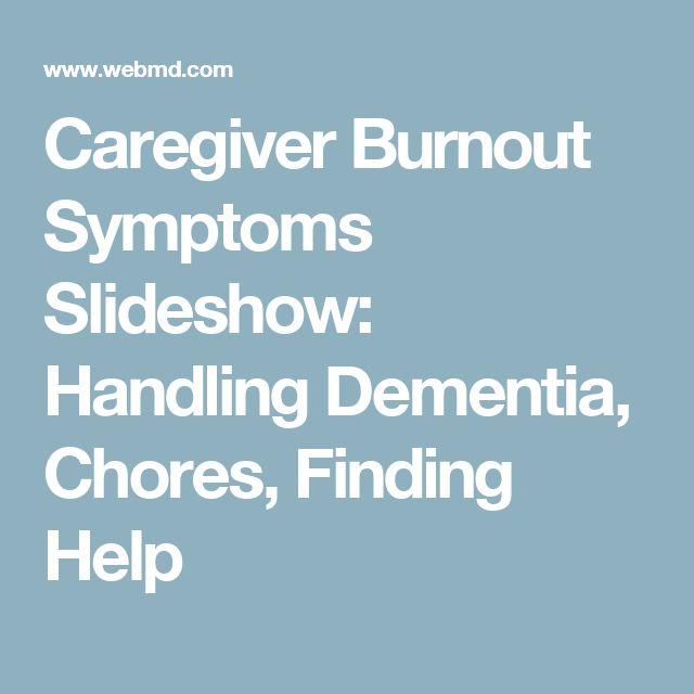 Caregiver Burnout Symptoms Slideshow: Handling Dementia, Chores, Finding Help