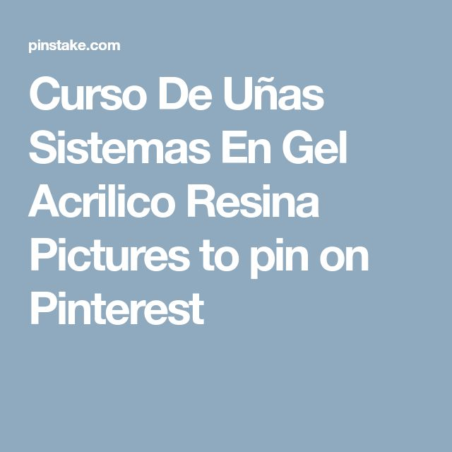 Curso De Uñas Sistemas En Gel Acrilico Resina Pictures to pin on Pinterest