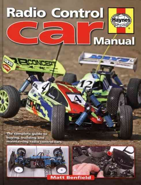 Radio-Control Car Manual: The Complete Guide to Buying, Building Mnd Maintaining