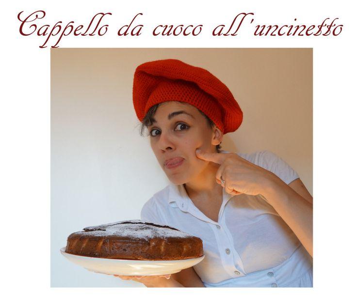 ogni cuoco deve avere il suo cappello ed io vi aiuto a realizzarlo all'uncinetto!!