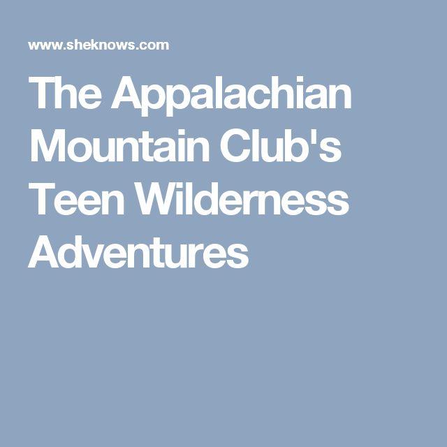 The Appalachian Mountain Club's Teen Wilderness Adventures