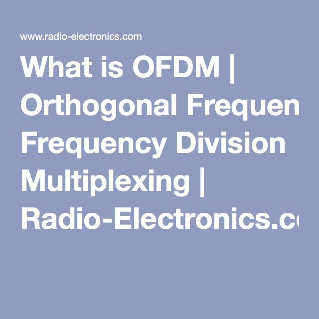 What is OFDM | Orthogonal Frequency Division Multiplexing | Radio-Electronics.com
