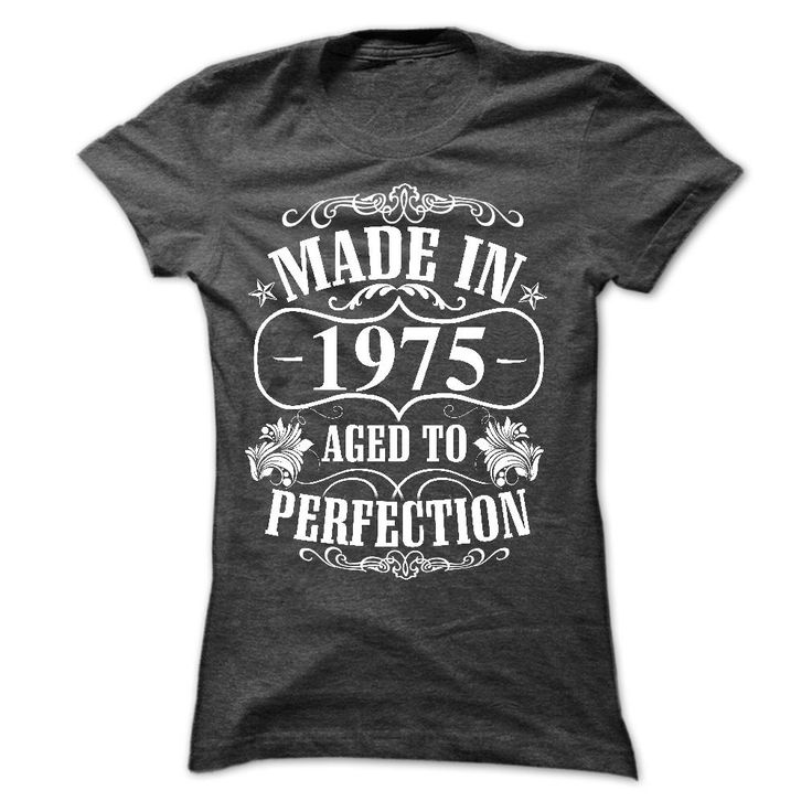 Made In 1975 - Aged To Perfection T Shirt For Ladies. The 1975 T Shirt The 1975 Shirt The 1975 Shirts 1975 T Shirt The 1975 T Shirts The 1975 Band T Shirt The 1975 Band Shirt. #birthday #1975  See More: http://tshirts.salalo.com/2016/03/made-in-1975-aged-to-perfection-t-shirt-for-ladies.html