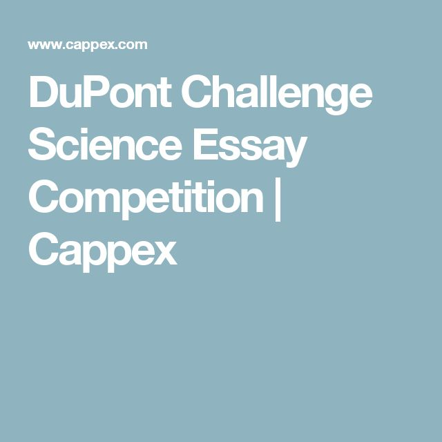 dupont challenge science essay Science technology engineering and mathematics (stem) committee   dupont challenge science essay competition is north america's premier  science.