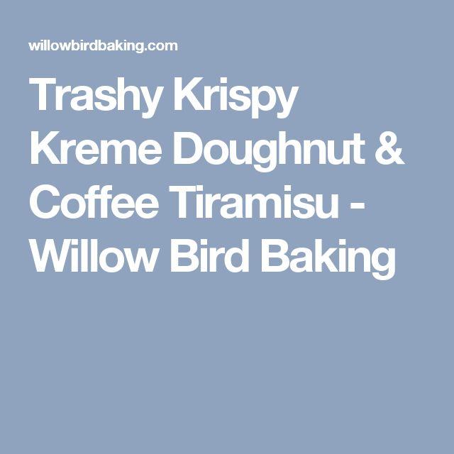 Trashy Krispy Kreme Doughnut & Coffee Tiramisu - Willow Bird Baking
