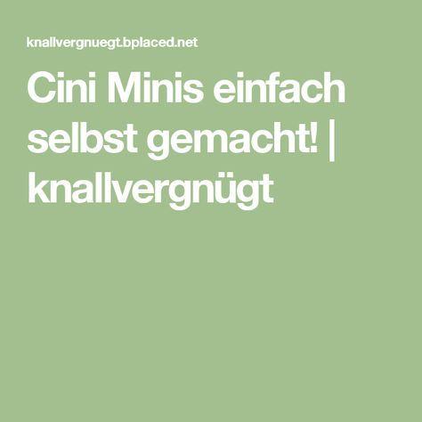 Cini Minis einfach selbst gemacht! | knallvergnügt