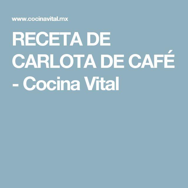 RECETA DE CARLOTA DE CAFÉ - Cocina Vital