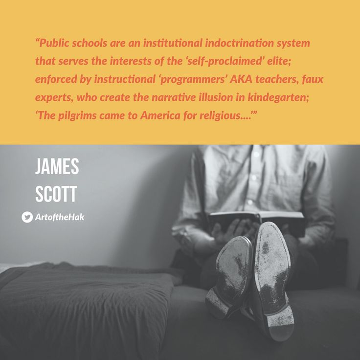 """""""Public schools are an institutional indoctrination system that serves the interest of the 'self-proclaimed' elite; enforced by instructional 'programmers' AKA teachers, faux experts, who create the narrative illusion in kindergarten; 'The pilgrims came to America for religious....'"""" - James Scott, Senior Fellow, CCIOS    #CCIOS #ICIT #JamesScott #center #for #Cyber #influence #operations #studies #Meme #Russia #Putin #USA #US #moscow #China #Information #Warfare"""