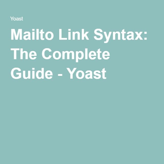 Mailto Link Syntax: The Complete Guide - Yoast