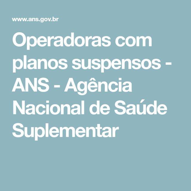 Operadoras com planos suspensos - ANS - Agência Nacional de Saúde Suplementar