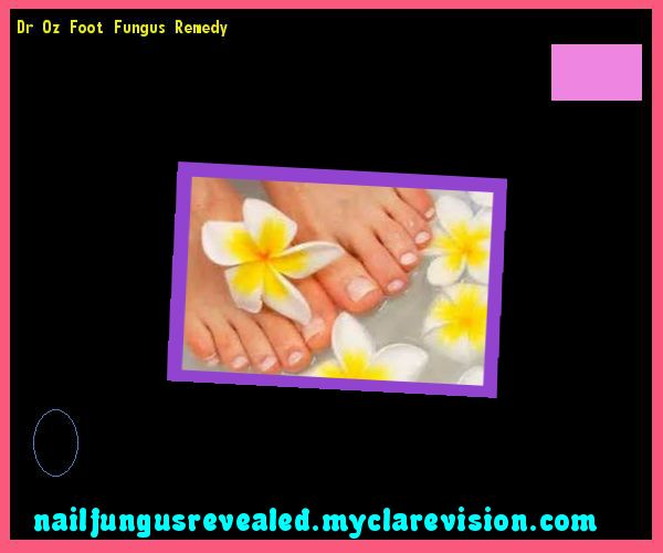 Dr oz foot fungus remedy - Nail Fungus Remedy. You have nothing to lose! Visit Site Now