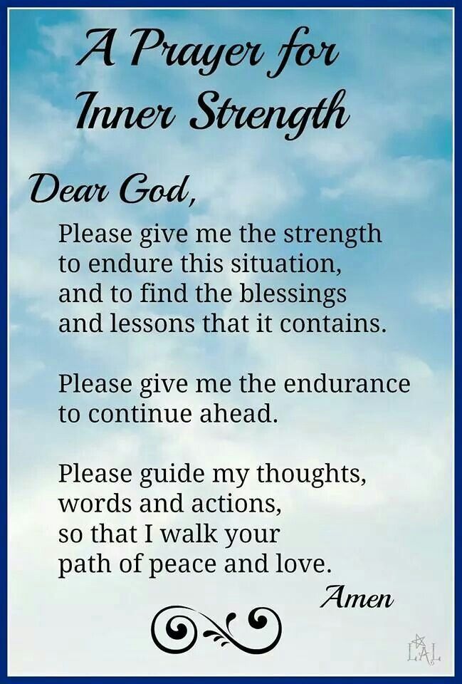 Please give me the strength to endure this situation called life, and to find the blessings and lessons that it contains. etc. <3