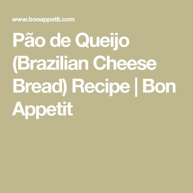 Pão de Queijo (Brazilian Cheese Bread) Recipe   Bon Appetit