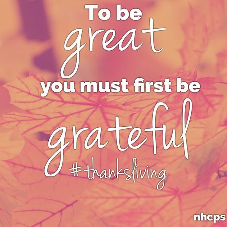 To be great, you must first be grateful. Why are we