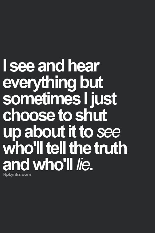 And you always lie