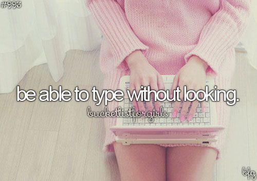 Be Able to Type Without Looking