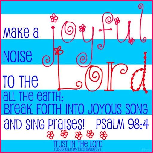 Joyful noise <3: Psalms 98 4, Encouragement, Catholic Jesus Faith, Bible Scriptures, Bible Truths, Bible Verses, Joyful Noise, November Joy, 984