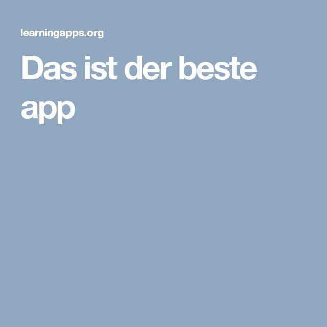 Das ist der beste app