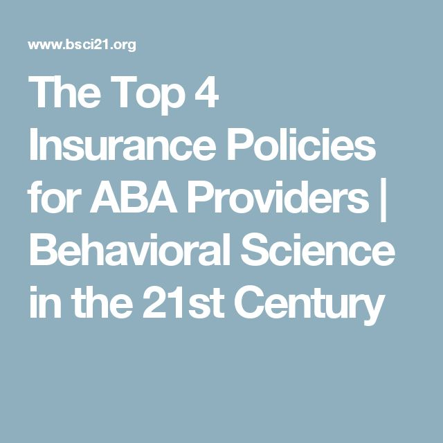 The Top 4 Insurance Policies for ABA Providers | Behavioral Science in the 21st Century