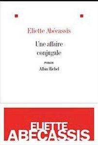 Une affaire conjugale - Eliette Abecassis