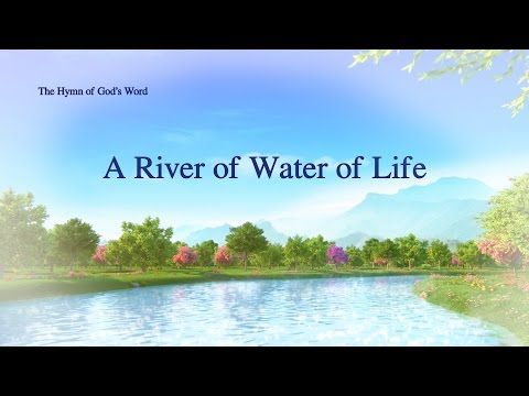 The Hymn of God's Word A River of Water of Life The Church of Almighty God