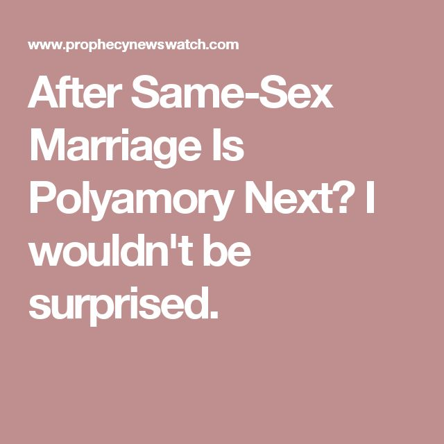 After Same-Sex Marriage Is Polyamory Next? I wouldn't be surprised.