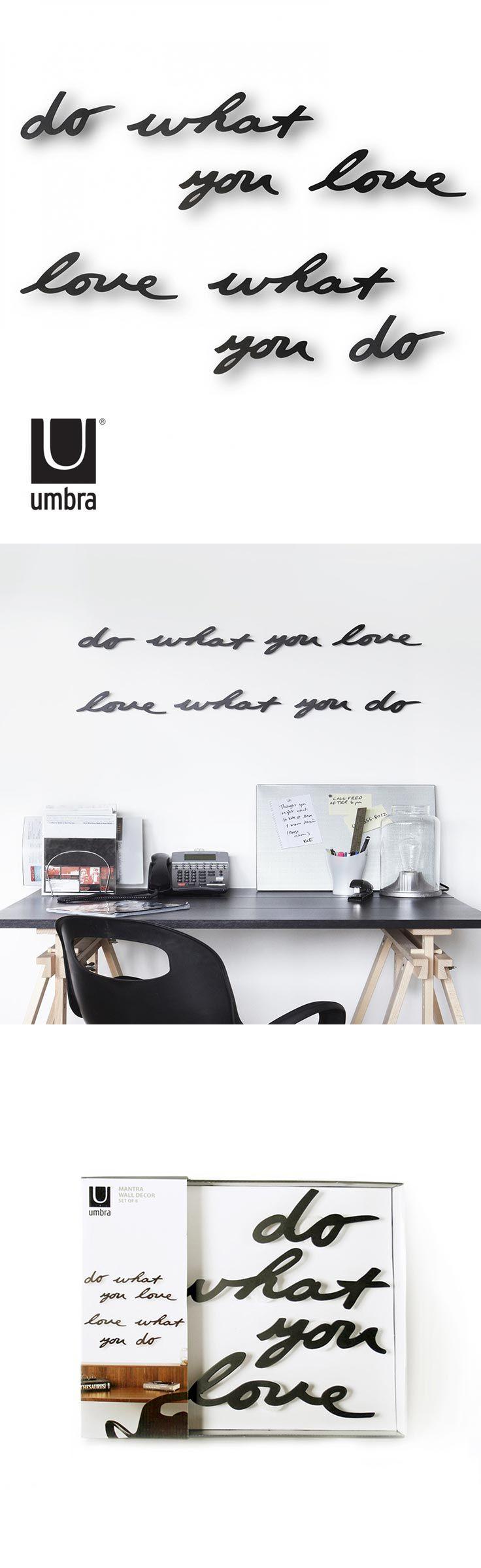 Dekorace na zeď Do what you love, love what you do. Dělej to, co miluješ. Miluj to, co děláš.   Motivační citát ve formě samolepící dekorace na zeď vytvoří originální vzhled jakékoli stěny.  Set obsahuje 8 ks.  Materiál: kov Rozměry: 16 - 31 x 7 x 1,5 cm  DO - 7,5 х 16,5 cm WHAT - 7,5 х 31,7 cm YOU - 7,5 х 7 cm LOVE - 7,5 х 7 cm