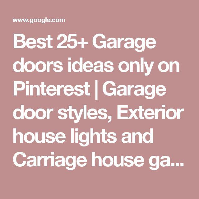 Best 25+ Carriage House Garage Doors Ideas On Pinterest