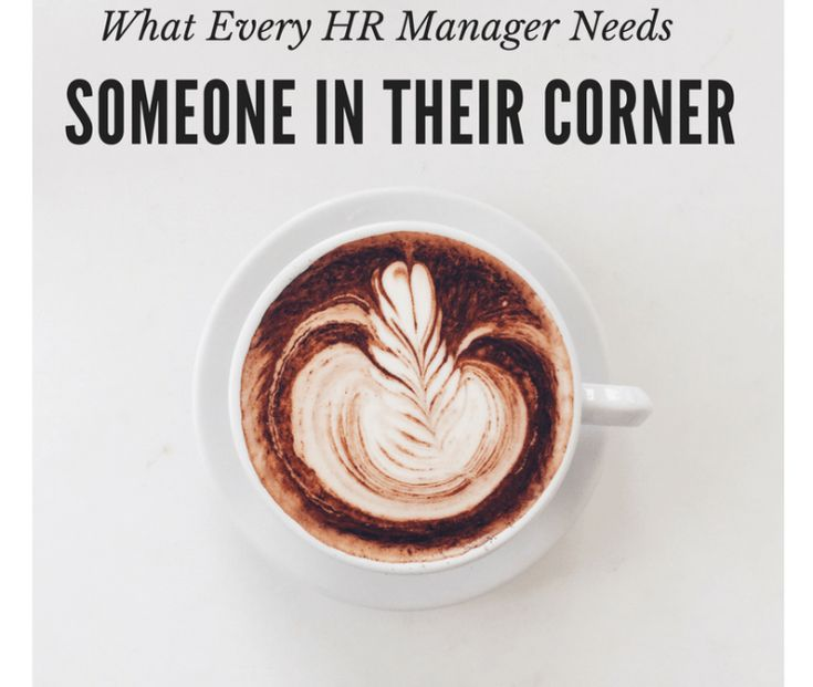 Why Every HR Manager Needs Someone in their Corner