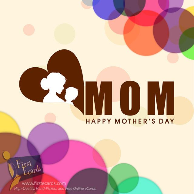 Mother's Day — A Free Online Greeting eCards from FirstEcards.com