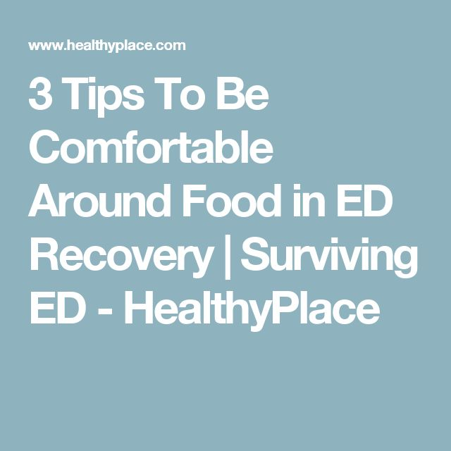 3 Tips To Be Comfortable Around Food in ED Recovery    Surviving ED - HealthyPlace