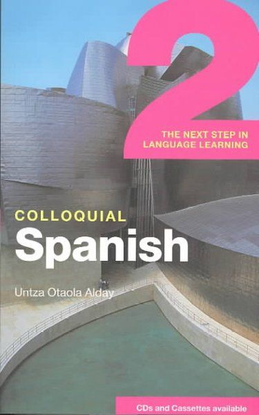 Colloquial Spanish 2: the next step in language learning / Untza Otaola Alday.