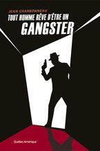 Tout homme rêve d'être un gangster