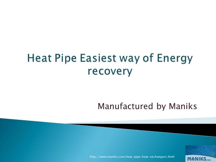 Heat pipe is a very easier way to transfer and recover heat energy generated in various applications or systems. It works on the principle of phase transfer and heat exchange. Maniks manufactures high efficient, cost effective heat pipes used in variegated applications. Application area of heat pipes is very wide they are seen in the applications from aerospace applications to handheld devices.