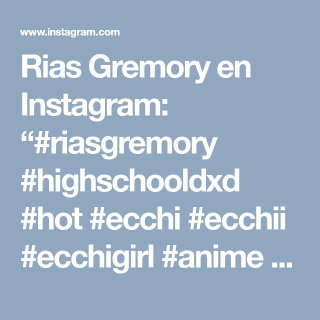 "Rias Gremory en Instagram: ""#riasgremory #highschooldxd #hot #ecchi #ecchii #ecchigirl #anime #eroge"" • Instagram"