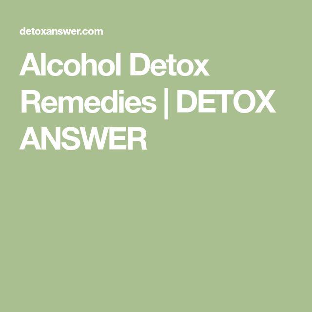 Alcohol Detox Remedies   DETOX ANSWER