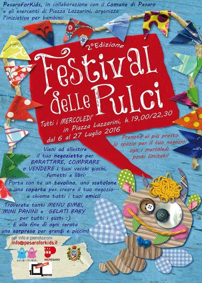 PESARO (PU) - Dopo lo straordinario successo ottenuto lo scorso anno, torna a Pesaro dal 6 al 27 luglio 2016 il Festival delle Pulci, una divertente iniziativa che permetteai bambinidi dar vita adun proprio'negozietto' per poter barattare, comprare o vendere vecchi giochi, libri e fumetti.  Tu
