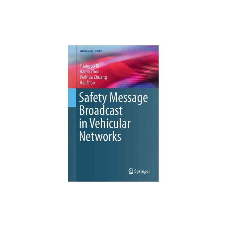 Safety Message Broadcast in Vehicular Networks (Hardcover) (Yuanguo Bi & Haibo Zhou & Weihua Zhuang &
