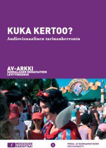Kuka kertoo? Mediataidetta hyödyntävä opetuspaketti audiovisuaalisesta tarinankerronnasta. _ HUOM AV-arkki.fi/edu -palvelun materiaalit ovat vapaasti käytettävissä suomalaisissa alakouluissa ja muussa lapsille ja nuorille suunnatussa taide- ja mediakasvatuksessa. Käyttöoikeus ainoastaan käyttäjäksi REKISTERÖITYNEET opettajat.  Kaikenlainen kaupallinen hyödyntäminen on ehdottomasti kielletty. Opetuksen tulee olla lapsille sekä heidän vanhemmilleen ilmaista.