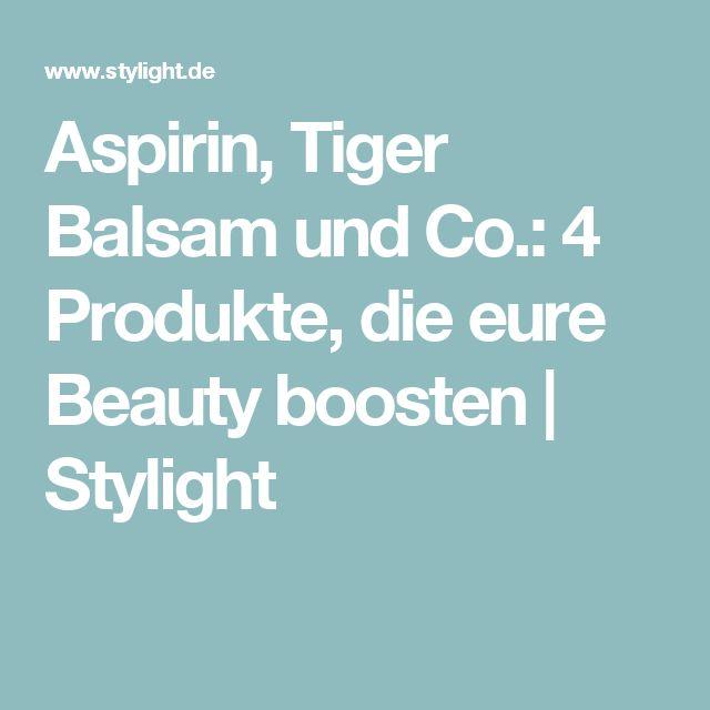 Aspirin, Tiger Balsam und Co.: 4 Produkte, die eure Beauty boosten   Stylight